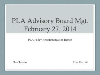 PLA Advisory Board Mgt. February 27, 2014