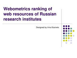 Webometrics ranking of web resources of Russian research institutes