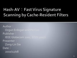 Hash-AV : Fast Virus Signature Scanning by Cache-Resident Filters