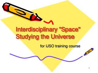 "Interdisciplinary ""Space"" Studying the Universe"