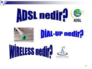 ADSL nedir?