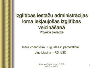 Izglītības iestāžu administrācijas loma iekļaujošas izglītības veicināšanā Projekta pieredze