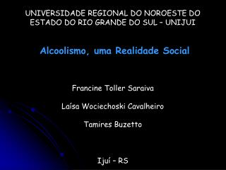 UNIVERSIDADE REGIONAL DO NOROESTE DO ESTADO DO RIO GRANDE DO SUL – UNIJUI