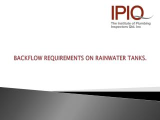 BACKFLOW REQUIREMENTS ON RAINWATER TANKS.