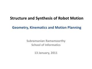 Structure and Synthesis of Robot Motion Geometry, Kinematics and Motion Planning