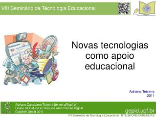 Novas tecnologias como apoio educacional
