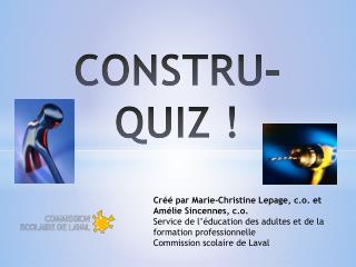CONSTRU-QUIZ !