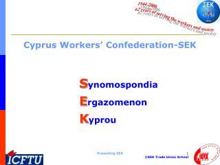 Cyprus Workers� Confederation-SEK S ynomospondia  E rgazomenon  K yprou