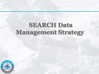 SEARCH Data Management Strategy
