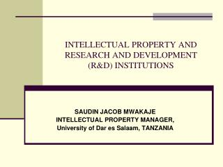 INTELLECTUAL PROPERTY AND RESEARCH AND DEVELOPMENT (R&D) INSTITUTIONS