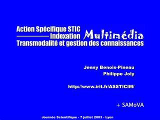 Jenny Benois-Pineau Philippe Joly irit.fr/ASSTICIM/
