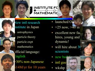 New intl research institute  in Japan astrophysics particle theory particle expt mathematics