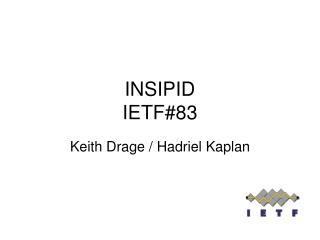 INSIPID IETF#83