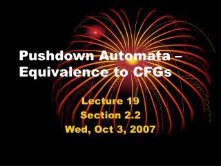 Pushdown Automata – Equivalence to CFGs
