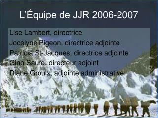 L  quipe de JJR 2006-2007