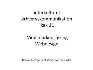interkulturel erhvervskommunikation  ikek  11  Viral  markedsføring Webdesign