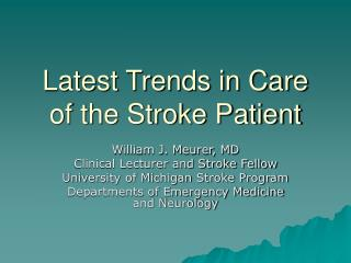 Latest Trends in Care of the Stroke Patient