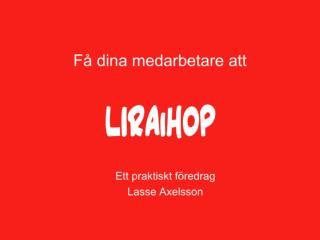 Ett praktiskt föredrag Lasse Axelsson
