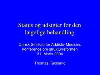 Status og udsigter for den lægelige behandling