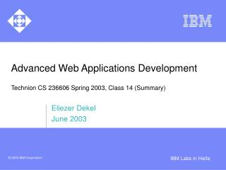 Advanced Web Applications Development Technion CS 236606 Spring 2003, Class 14 (Summary)