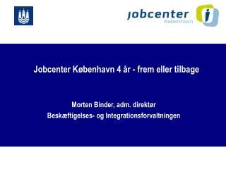 Jobcenter København 4 år - frem eller tilbage