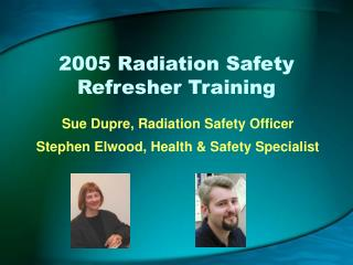 2005 Radiation Safety Refresher Training
