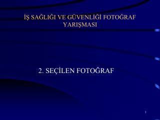 İŞ SAĞLIĞI VE GÜVENLİĞİ FOTOĞRAF YARIŞMASI