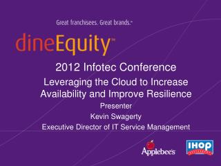 2012 Infotec Conference Leveraging the Cloud to Increase Availability and Improve Resilience