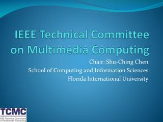 IEEE Technical Committee on Multimedia Computing