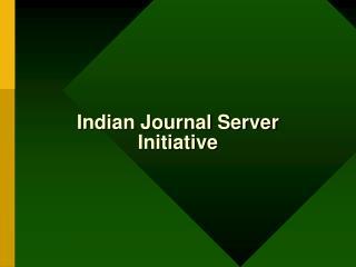 Indian Journal Server Initiative