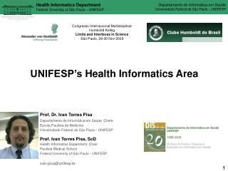 UNIFESP's Health Informatics Area Prof. Dr. Ivan Torres Pisa