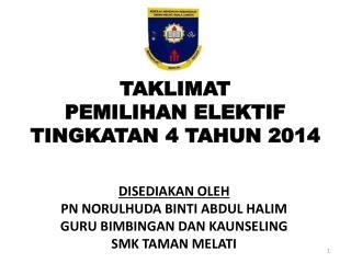 TAKLIMAT  PEMILIHAN ELEKTIF TINGKATAN 4 TAHUN 2014
