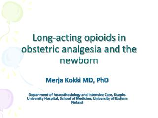 Long-acting opioids in obstetric analgesia and the newborn