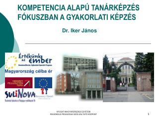 KOMPETENCIA ALAPÚ TANÁRKÉPZÉS FÓKUSZBAN A GYAKORLATI KÉPZÉS