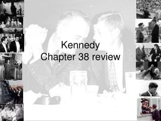 Kennedy Chapter 38 review