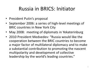 Russia in BRICS: Initiator