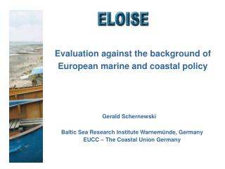 Evaluation against the background of European marine and coastal policy