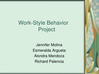 Work-Style Behavior 				Project