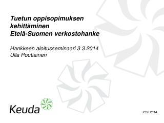 Hankkeen lähtökohdat Opetusneuvos Mari Pastila-Eklund 11.2.2014