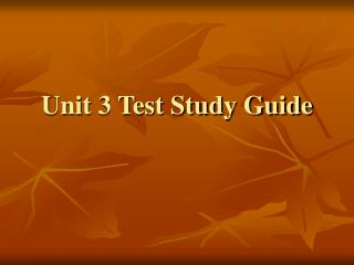 Unit 3 Test Study Guide