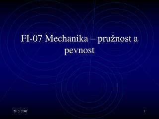 FI-0 7  Mechanika  –  pružnost a pevnost