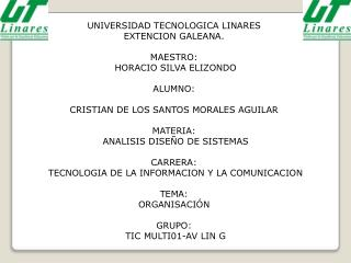 UNIVERSIDAD TECNOLOGICA LINARES EXTENCION GALEANA. MAESTRO: