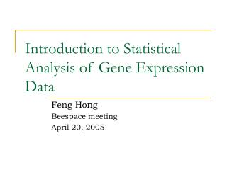 Introduction to Statistical Analysis of Gene Expression Data