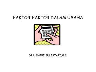 FAKTOR-FAKTOR DALAM USAHA
