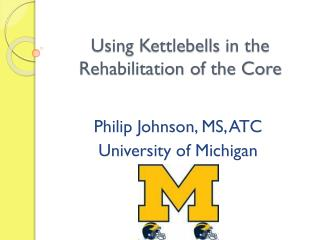 Using  Kettlebells  in the Rehabilitation of the Core