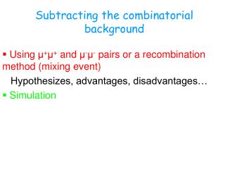 Subtracting the combinatorial background