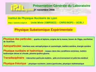 Présentation Générale du Laboratoire 21 novembre 2005