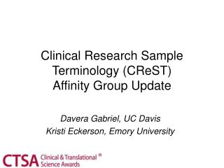 Clinical Research Sample Terminology (CReST)  Affinity Group Update