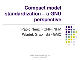 Compact model standardization   a GNU perspective