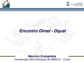 Maurício Evangelista Coordenador Geral Substituto da RBMLQ-I - Cored